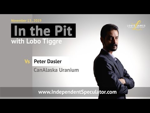 In The Pit: Peter Dasler, President and CEO, CanAlaska Uranium (November 2019)